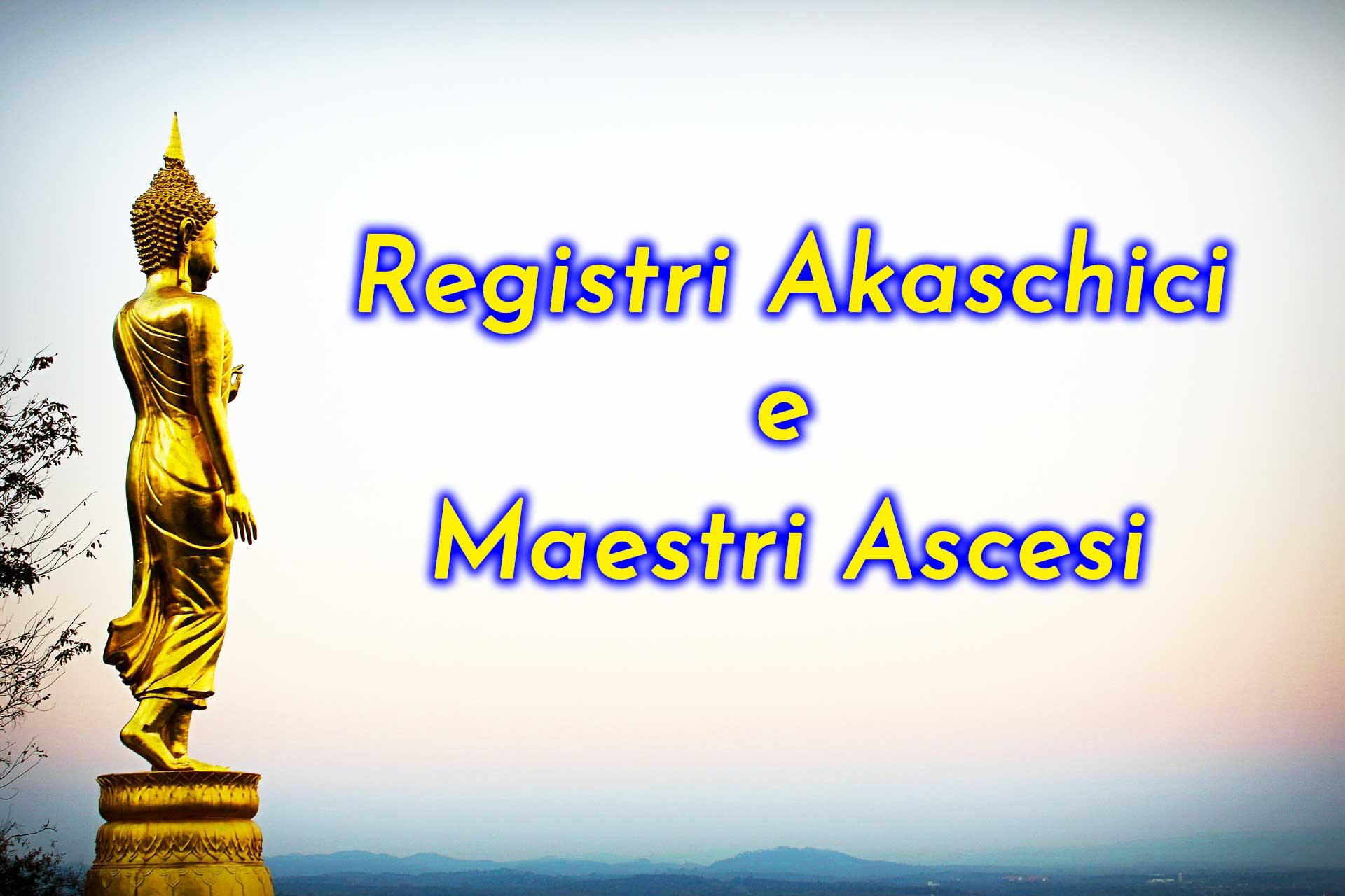 Registri Akashici e Maestri Ascesi